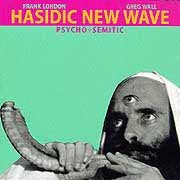 Hasidic New Wave - Psycho-Semitic