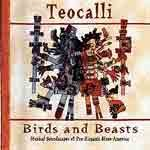 Teocalli - Birds and Beasts